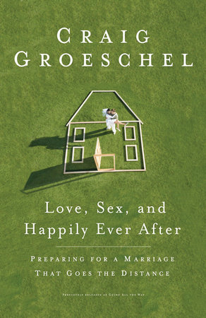 Love, Sex, and Happily Ever After by Craig Groeschel