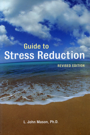 Guide to Stress Reduction, 2nd Ed.
