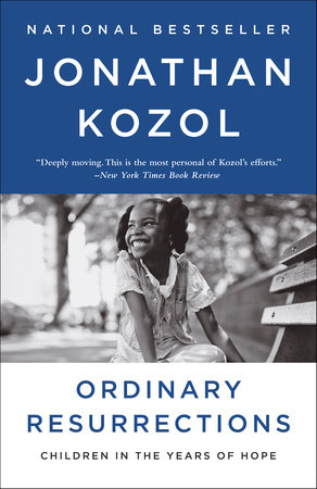 Ordinary Resurrections by Jonathan Kozol