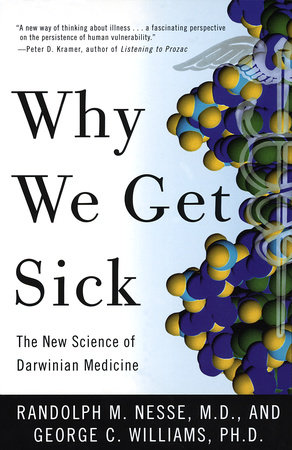 Why We Get Sick by George C. Williams and Randolph M. Nesse