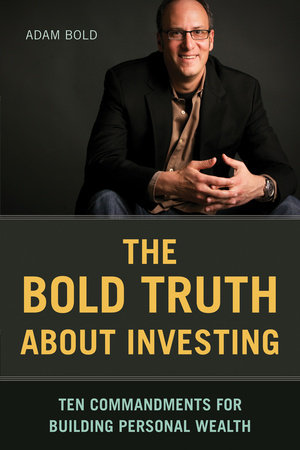 Bold Truth about Investing by Adam Bold
