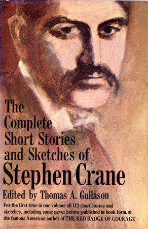 The Complete Short Stories and Sketches of Stephen Crane by