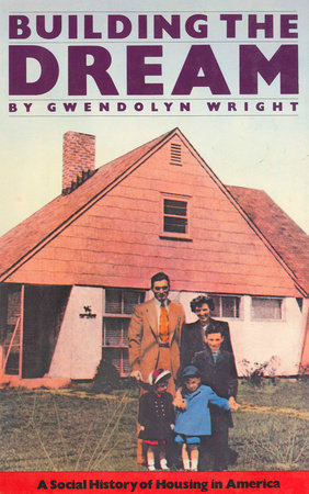 Building The Dream by Gwendolyn Wright