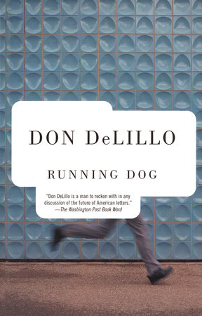 RUNNING DOG by Don Delillo
