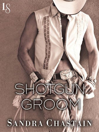 Shotgun Groom by Sandra Chastain