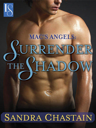 Mac's Angels: Surrender the Shadow by