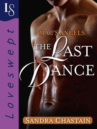Mac's Angels: The Last Dance by Sandra Chastain