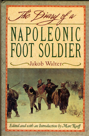 DIARY OF A NAPOLEONIC FOOTSOLDIER by