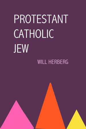 Protestant, Catholic, Jew