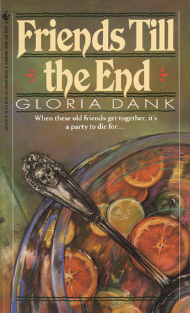 FRIENDS TILL THE END by Gloria Dank