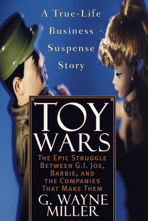 Toy Wars by G. Wayne Miller