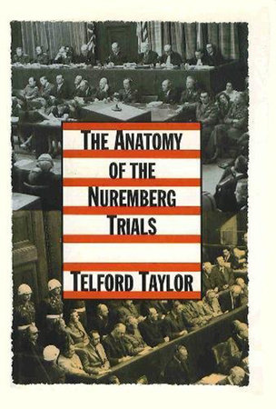 The Anatomy of the Nuremberg Trials by