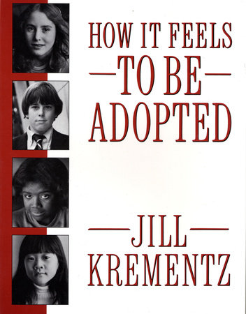 How It Feels to Be Adopted by Jill Krementz