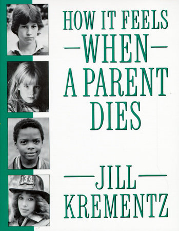 How It Feels When a Parent Dies by Jill Krementz