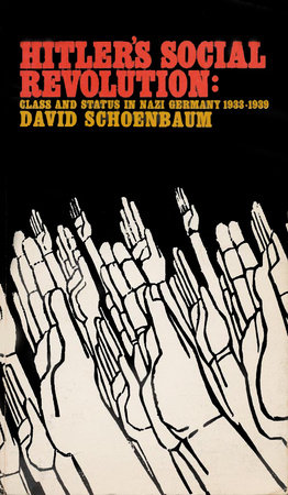 Hitlers Social Revolution by David Schoenbaum