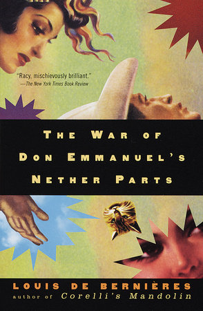 The War of Don Emmanuel's Nether Parts by Louis de Bernieres
