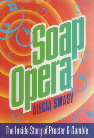 Soap Opera: by Alecia Swasy