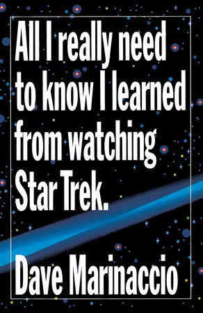 All I Really Need to Know I Learned from Watching Star Trek by