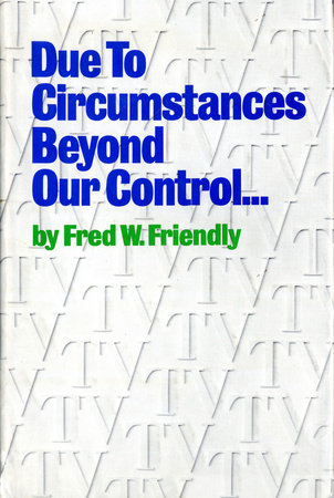 Due to Circumstances Beyond Our Control . . . by