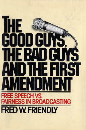 The Good Guys, the Bad Guys and the First Amendment by