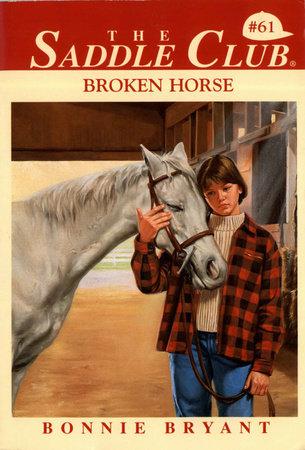 Broken Horse by Bonnie Bryant