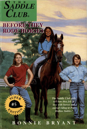 Before They Rode Horses by Bonnie Bryant