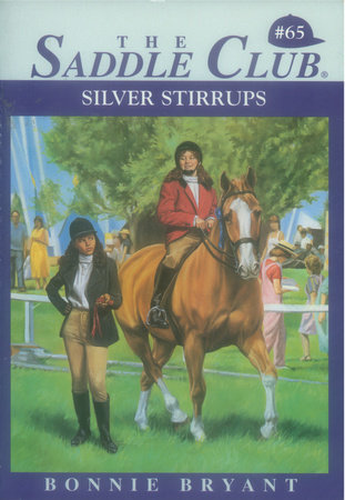 SILVER STIRRUPS (THE SADDLE CLUB #65) by Bonnie Bryant