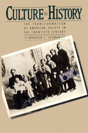 CULTURE AS HISTORY by Warren Susman