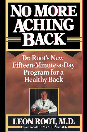 No More Aching Back by Leon Root, M.D.
