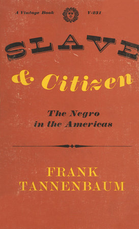 Slave and Citizen by Frank Tannenbaum