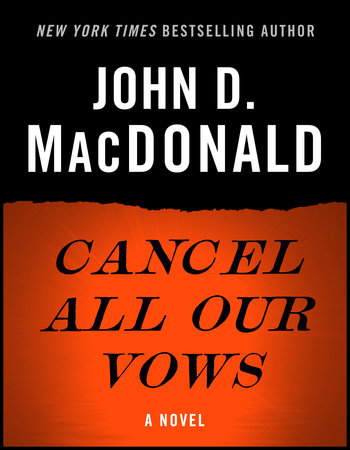 CANCEL ALL OUR VOWS by John D. MacDonald