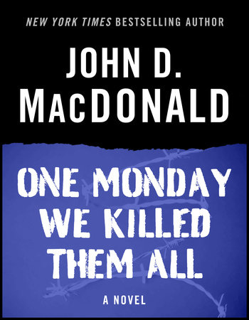 One Monday We Killed Them All by