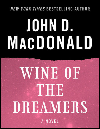 WINE OF THE DREAMERS by John D. MacDonald