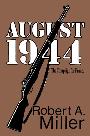 August 1944: The Campaign for France