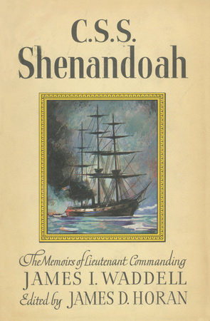 C.S.S. Shenandoah by James D. Horan
