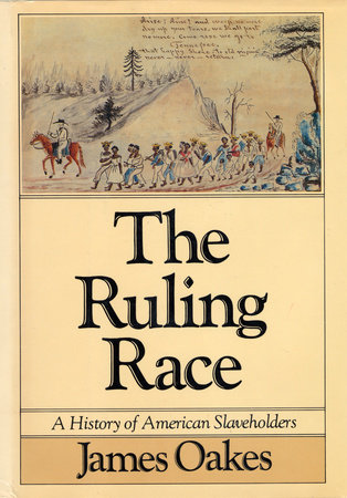 THE RULING RACE by James Oakes