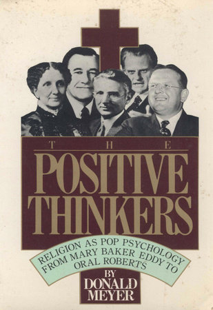 THE POSITIVE THINKERS by Donald Meyer