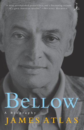 Bellow by James Atlas