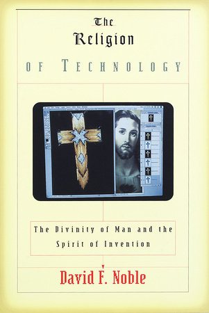 The Religion of Technology by