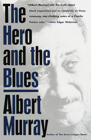 The Hero And the Blues by Albert Murray