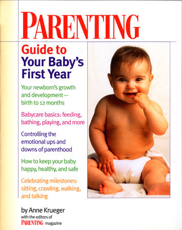 Parenting Guide to Your Baby's First Year by