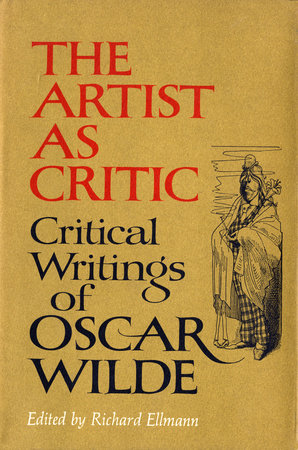 The Artist As Critic by Oscar Wilde
