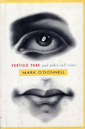 Vertigo Park And Other Tall Tales by Mark o'Donnell