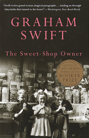 The Sweet-Shop Owner by Graham Swift