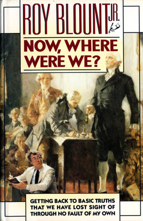 Now, Where Were We? by Roy Blount, Jr.