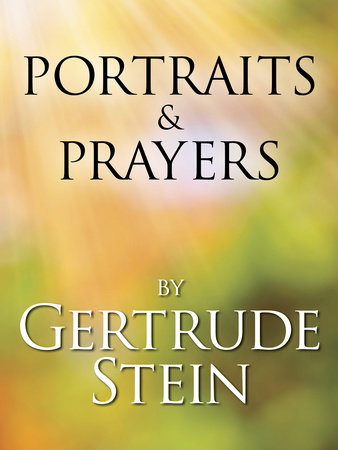 Portraits and Prayers by Gertrude Stein