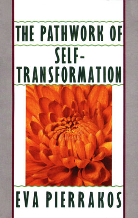 The Pathwork of Self-Transformation by
