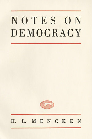 Notes On Democracy by H.L. Mencken