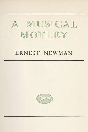Musical Motley by Ernest Newman