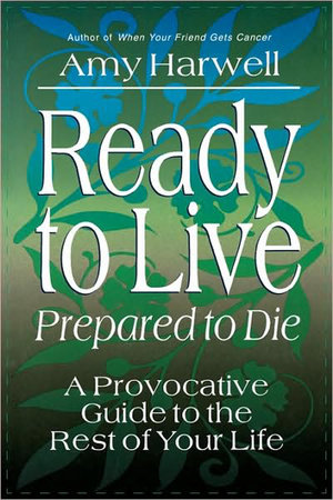 Ready to Live, Prepared to Die by Amy Harwell